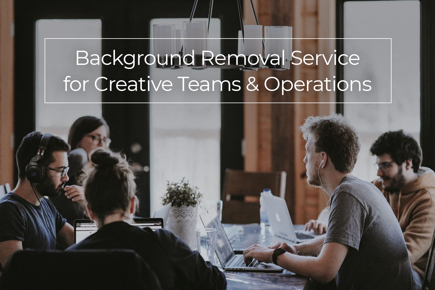 Hiring a Background Removal Service