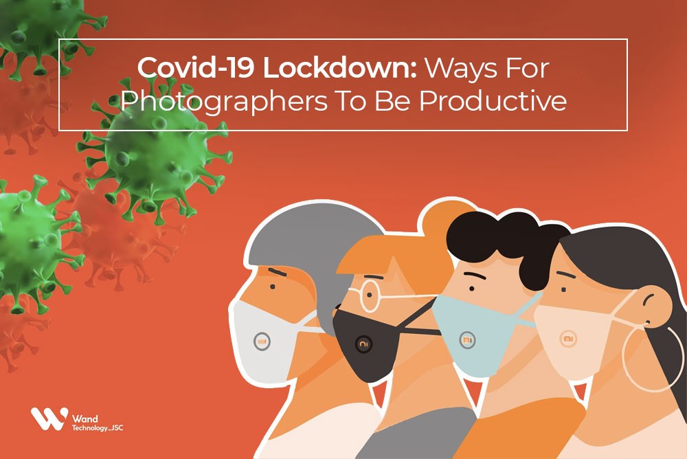 Covid-19 Lockdown Tips for Photographers